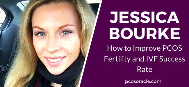 Jessica Bourke PCOS fertility IVF success rate ep.46
