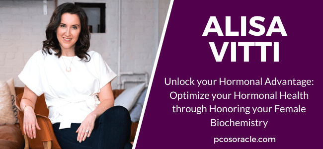Alisa Vitti- Unlock your hormonal advantage Optimize your hormonal health through honouring your female biochemistry