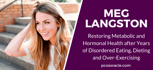 Meg Langston Restoring Metabolic and Hormonal Health after Years of Disordered Eating, Dieting and Over-Exercising